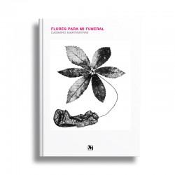 """""""Flores para mi funeral"""" Casimiro Martinferre"""